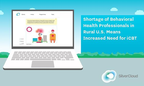 Shortage of Behavioral Health Professionals in Rural U.S. Means Increased Need for iCBT